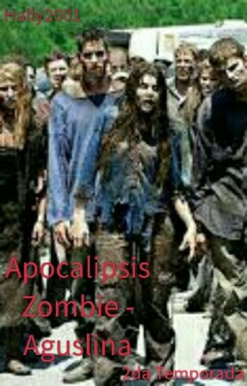 Apocalipsis Zombie - Aguslina   2da Temporada.   *COMPLETA*