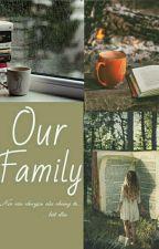Our Family( tuyển mem ) by HarryHanna1001