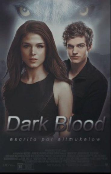 Dark Blood ||TW||