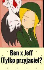 Tylko przyjaciel? (Jeff x Ben) by Springtrape