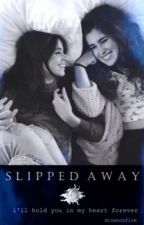 Slipped Away ((one shot)) by dinahonfire