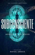 Subconsciente: A origem do medo by JRBZampiva