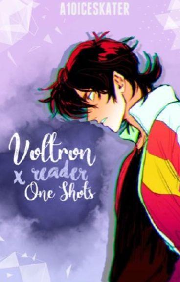 Voltron X Reader One Shots