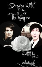 Dancing With The Vampire (Phan AU) by _xblackwolfx_