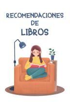 Recomendaciones De Lectura by AddictedToRead_19