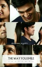 They Way You Smile.....manan Fanfic by kalyani1703