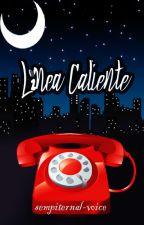 Línea Caliente by sempiternal-voice
