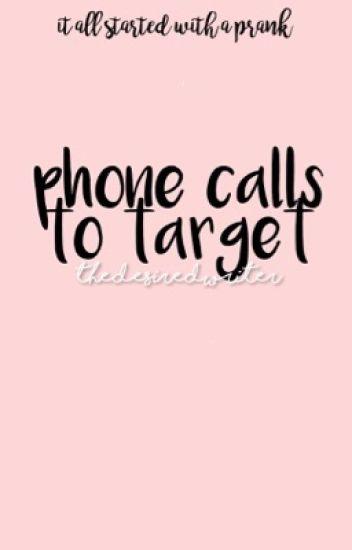 Phone Calls To Target [ hiatus]