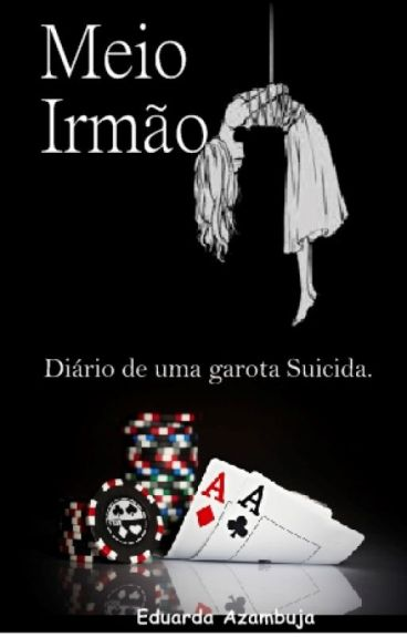 Meio Irmão - Diário de uma garota suicida.