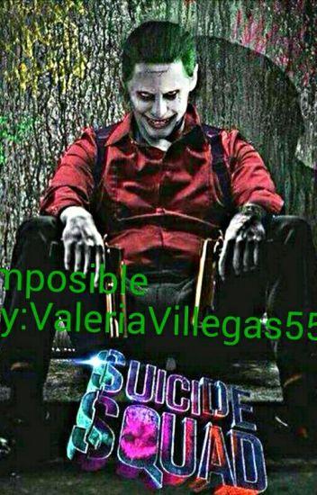 Imposible-Joker y tu #Wattys 2016 TERMINADA