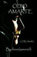 ODIO AMARTE.   LOKI (Fanfic) TERMINADA #OscarWOficial by fiorelamorelli