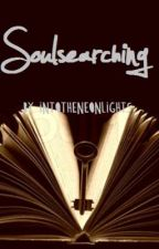 Soulsearching by intotheneonlights