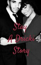 Stay - A Dricki story by laurettel