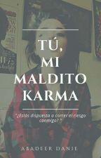 Tú, mi maldito karma by AbadeerDanie