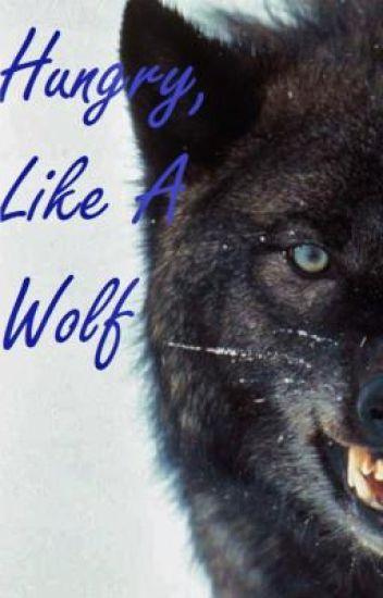 Hungry, Like A Wolf