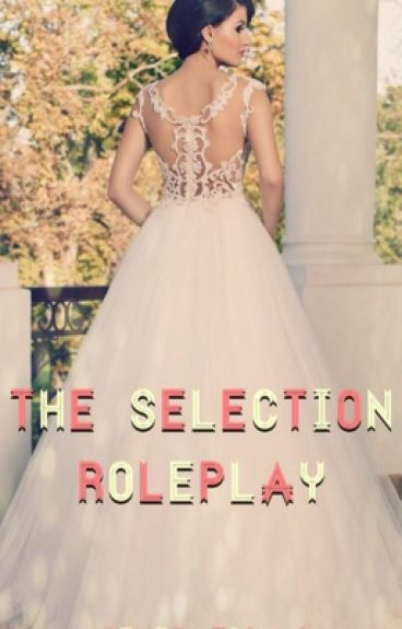 The Selection Roleplay Generation 3 {CLOSED}