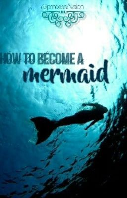 how to become a mermaid.