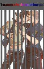 Enamorado de un Criminal #Dylmas (próximamente) by Ber_Falconix912