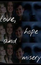 Love, hope and misery. by bexslover