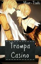 Trampa Casino (Rin x Len) by Miur-Tsuki
