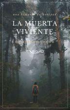 La Muerta Viviente by reginamorenod