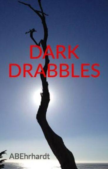 DARK DRABBLES by ABEhrhardt