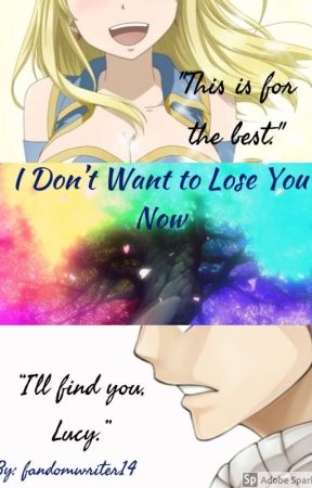 I Don't Want To Lose You Now (NaLu) by fandomwriter14