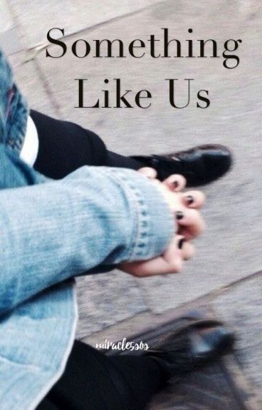 Something Like Us ♔Luke Hemmings♔