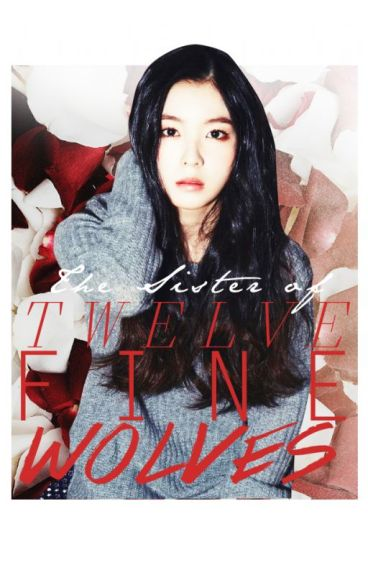 (EXO FANFIC)The Sister of 12 Fine Wolves