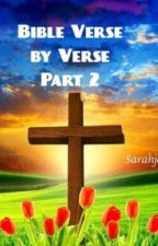 Bible Verse by Verse Part 2 by Sarahjoe2801