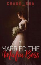 I MARRIED THE MAFIA BOSS(completed) by chang_sha