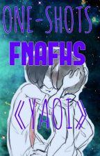 One-shots FNAFHS «YAOI» by FunWins_e3e