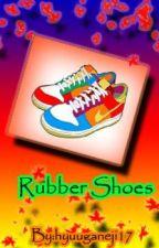 Rubber Shoes~*(One Shot) by hyuuganeji17