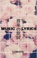 MUSIC LYRICS ۞ 音楽の歌詞 by -emath-