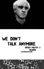 We Don't Talk Anymore; DracoxReader by calmdowncarlvine