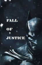 Fall of Justice by MatheusHMacedo