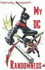 My DC randomness. by Nightwing_Pennyworth