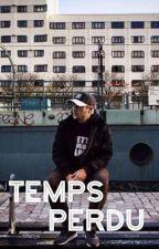 Temps Perdu - T2 by julienvn