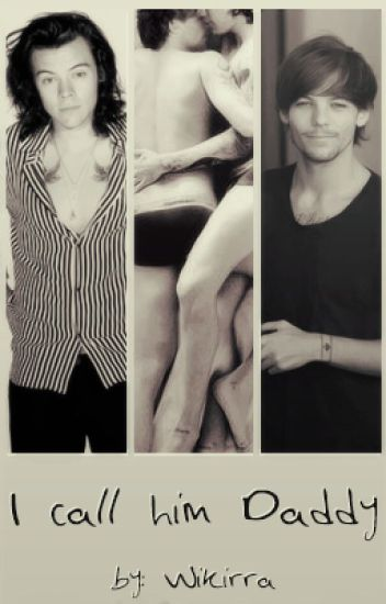 I call him daddy | Larry Stylinson
