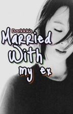 Married With My Ex [MinSul] by darkkkAJ