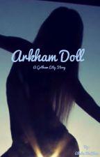The Arkham Doll by Jacksonite