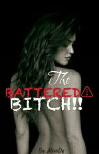 The BATTERED Bitch by DympLee