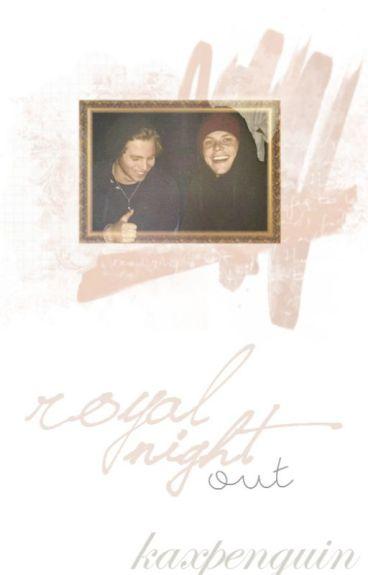Royal Night Out // lashton ✓ ✓