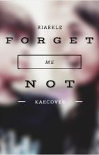 Forget me Not by xxkaecoverxx