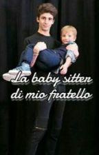 La baby sitter di mio fratello||Lorenzo Ostuni by GiusydellAquila