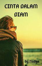 CINTA DALAM DIAM by NadyaMalaikatSuci