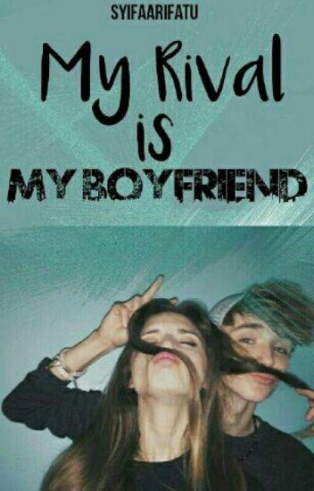 My rival is My Boyfriend •Ariirham