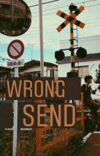Wrong Send by PerilGrim