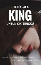 King Untuk Cik Tengku. by biggypine
