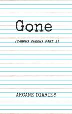 Gone (Campus Queens 2) [COMPLETED] by AlexinWonderlandxx